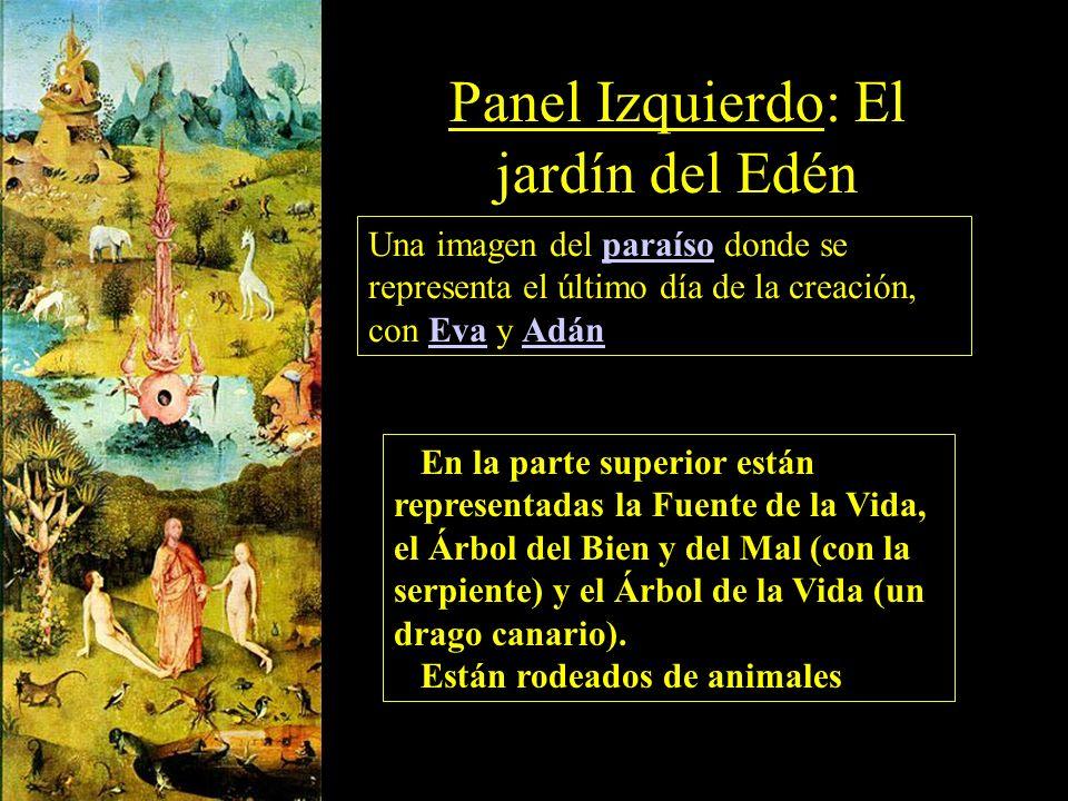 Panel Izquierdo: El jardín del Edén Una imagen del paraíso donde se representa el último día de la creación, con Eva y AdánparaísoEvaAdán En la parte superior están representadas la Fuente de la Vida, el Árbol del Bien y del Mal (con la serpiente) y el Árbol de la Vida (un drago canario).