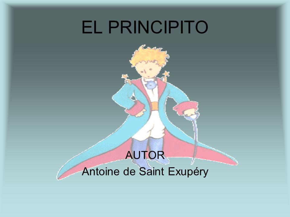 EL PRINCIPITO AUTOR Antoine de Saint Exupéry