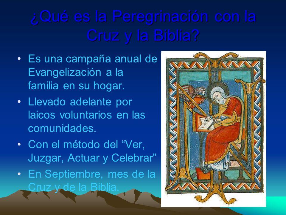 ¿Qué es la Peregrinación con la Cruz y la Biblia? Es una campaña anual de Evangelización a la familia en su hogar. Llevado adelante por laicos volunta