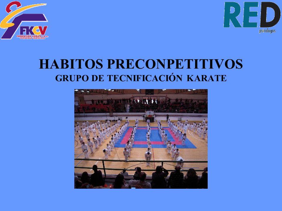 HABITOS PRECONPETITIVOS GRUPO DE TECNIFICACIÓN KARATE