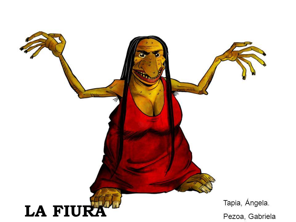 Los habitantes de Chiloè cuentan que la fiura es una mujer de horrible aspecto, ella es de estatura baja, larga cabellera, mal olor.