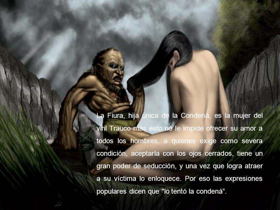 El mito dice que la Fiura le tuerce con el poder de su aliento, produciéndoles ciática o tullimiento .