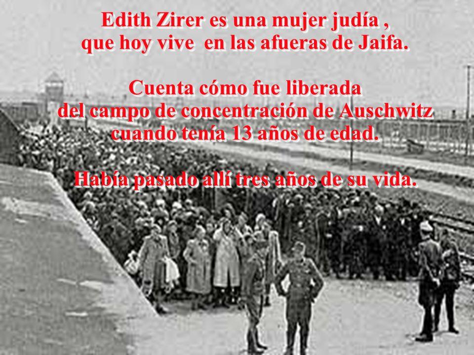Edith Zirer es una mujer judía, que hoy vive en las afueras de Jaifa.