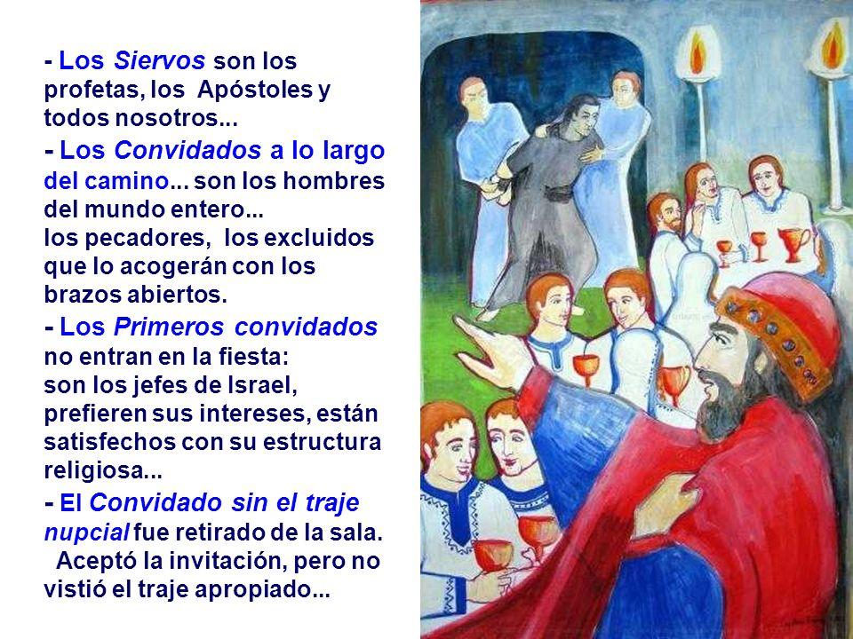 En el Evangelio, Jesús retoma esa imagen del Banquete. (Mt 22, 1-14) El Reino de Dios se compara con el Banquete de bodas. - El Rey es Dios que organi