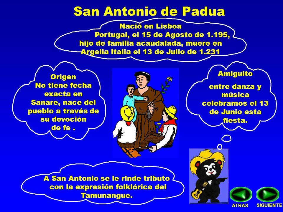 San Antonio de Padua Amiguito entre danza y música celebramos el 13 de Junio esta fiesta. Origen No tiene fecha exacta en Sanare, nace del pueblo a tr
