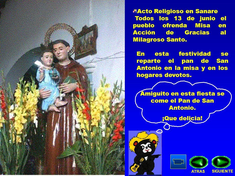 Amiguito en esta fiesta se come el Pan de San Antonio. ¡Que delicia! Acto Religioso en Sanare Todos los 13 de junio el pueblo ofrenda Misa en Acción d