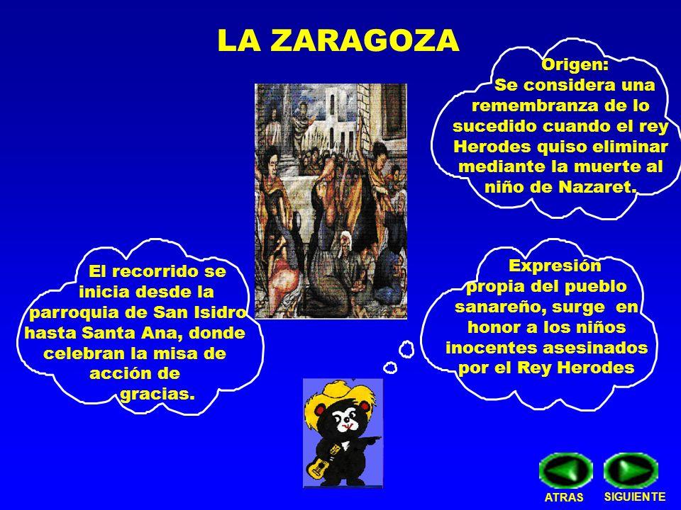 LA ZARAGOZA El recorrido se inicia desde la parroquia de San Isidro hasta Santa Ana, donde celebran la misa de acción de gracias. Origen: Se considera