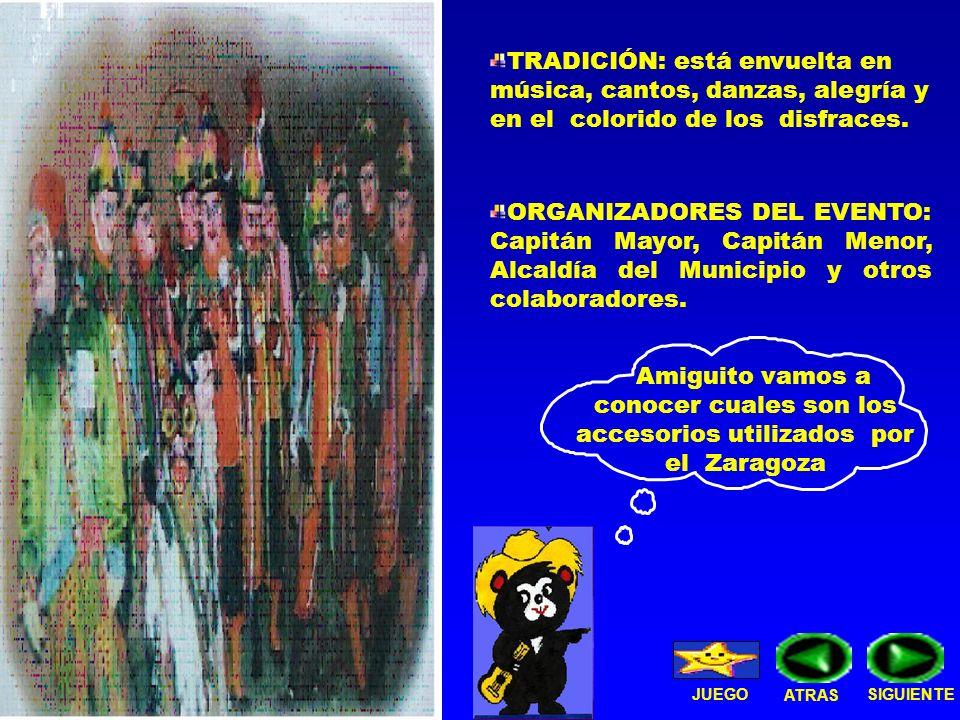 Amiguito vamos a conocer cuales son los accesorios utilizados por el Zaragoza JUEGO TRADICIÓN: está envuelta en música, cantos, danzas, alegría y en el colorido de los disfraces.