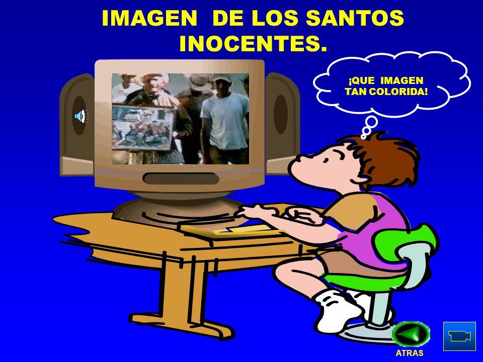 IMAGEN DE LOS SANTOS INOCENTES. ¡QUE IMAGEN TAN COLORIDA! ATRAS