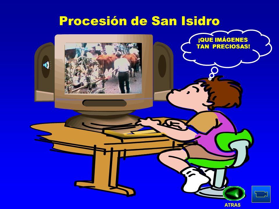 Procesión de San Isidro ¡QUE IMÁGENES TAN PRECIOSAS! ATRAS