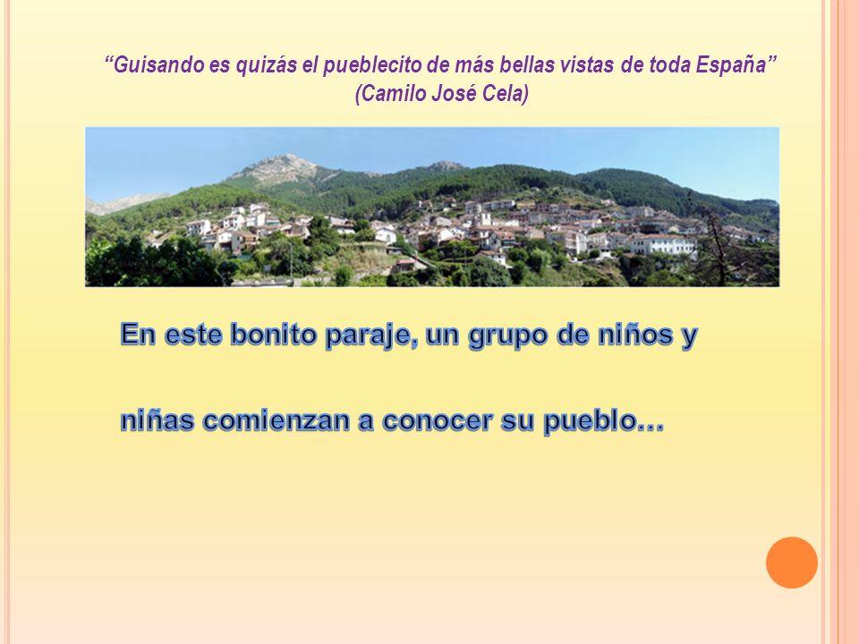 Guisando es quizás el pueblecito de más bellas vistas de toda España (Camilo José Cela)
