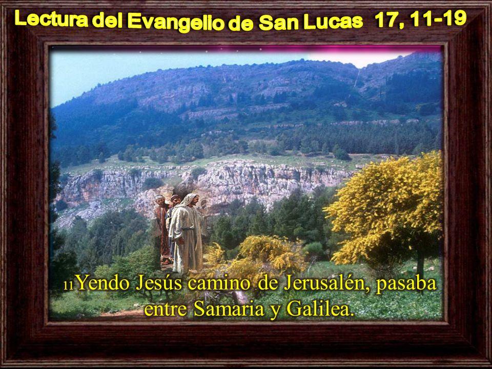 I. LECTIO ¿Qué dice el texto – Lucas 17,11-19 Motivación :