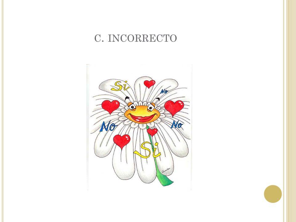 B. INCORRECTO