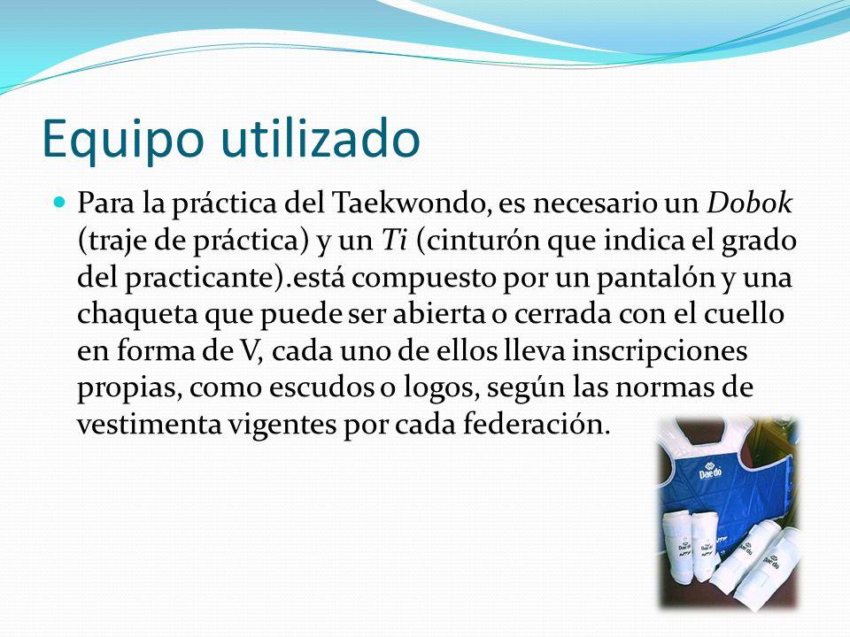 Equipo utilizado Para la práctica del Taekwondo, es necesario un Dobok (traje de práctica) y un Ti (cinturón que indica el grado del practicante).está