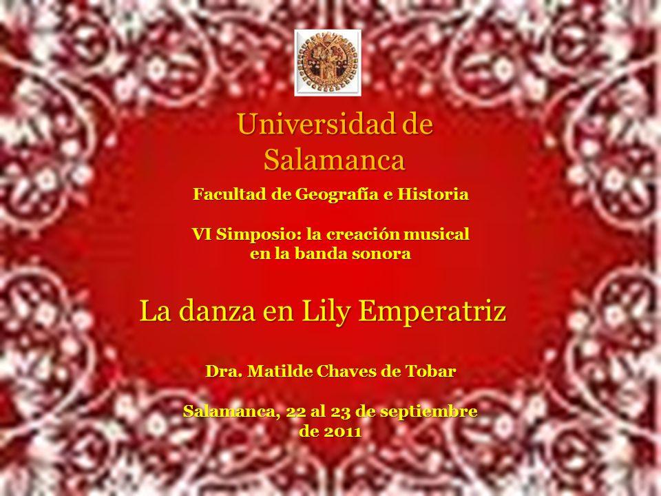 La danza en Lily Emperatríz La danza en Lily Emperatriz Universidad de Salamanca Facultad de Geografía e Historia VI Simposio: la creación musical en