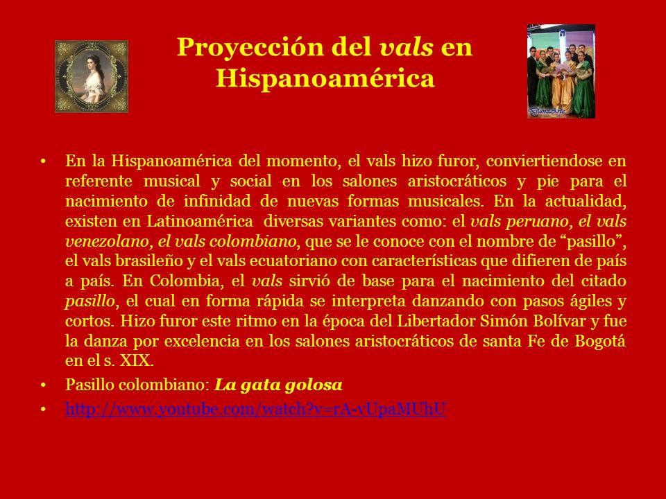 Proyección del vals en Hispanoamérica En la Hispanoamérica del momento, el vals hizo furor, conviertiendose en referente musical y social en los salon