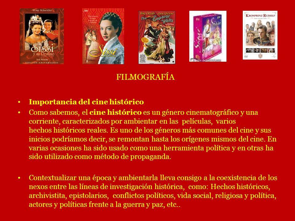 FILMOGRAFÍA Importancia del cine histórico Como sabemos, el cine histórico es un género cinematográfico y una corriente, caracterizados por ambientar