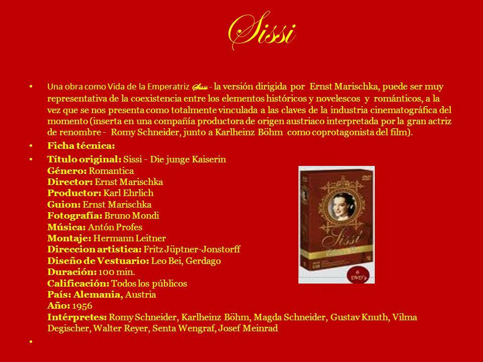 Sissi Una obra como Vida de la Emperatriz Sissi - la versión dirigida por Ernst Marischka, puede ser muy representativa de la coexistencia entre los e