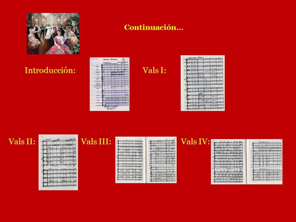 Continuación… Introducción: Vals I: Vals II: Vals III: Vals IV: