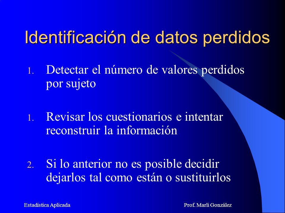 Estadística Aplicada Prof.Marli González Identificación de datos perdidos 1.