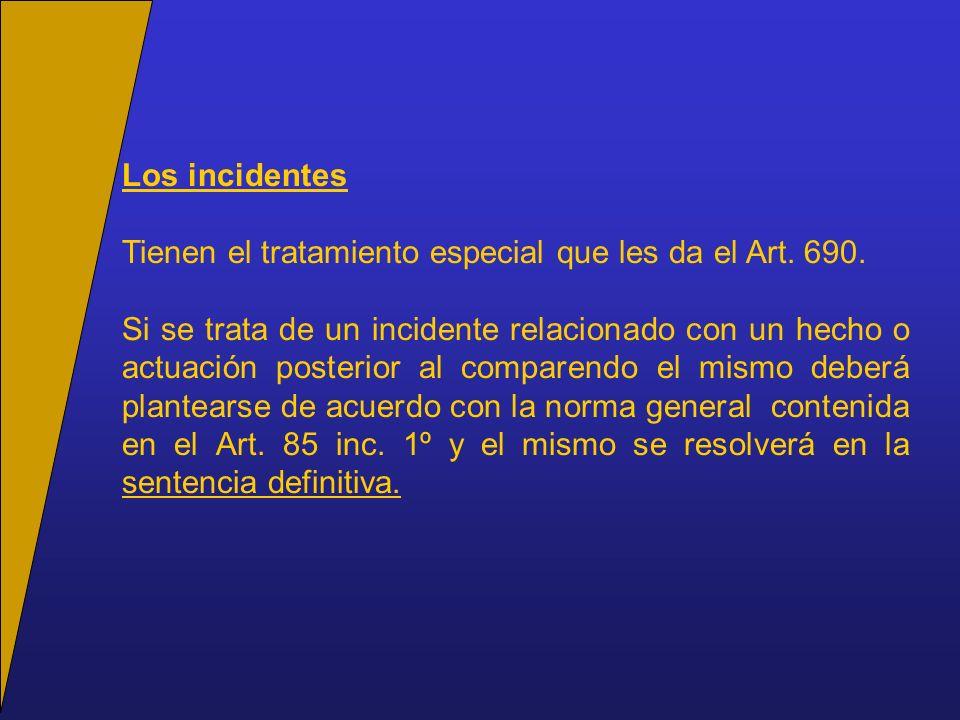 Los incidentes Tienen el tratamiento especial que les da el Art.