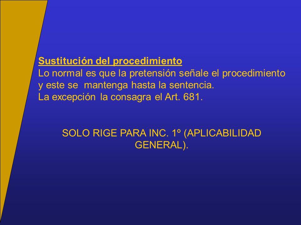 Sustitución del procedimiento Lo normal es que la pretensión señale el procedimiento y este se mantenga hasta la sentencia.