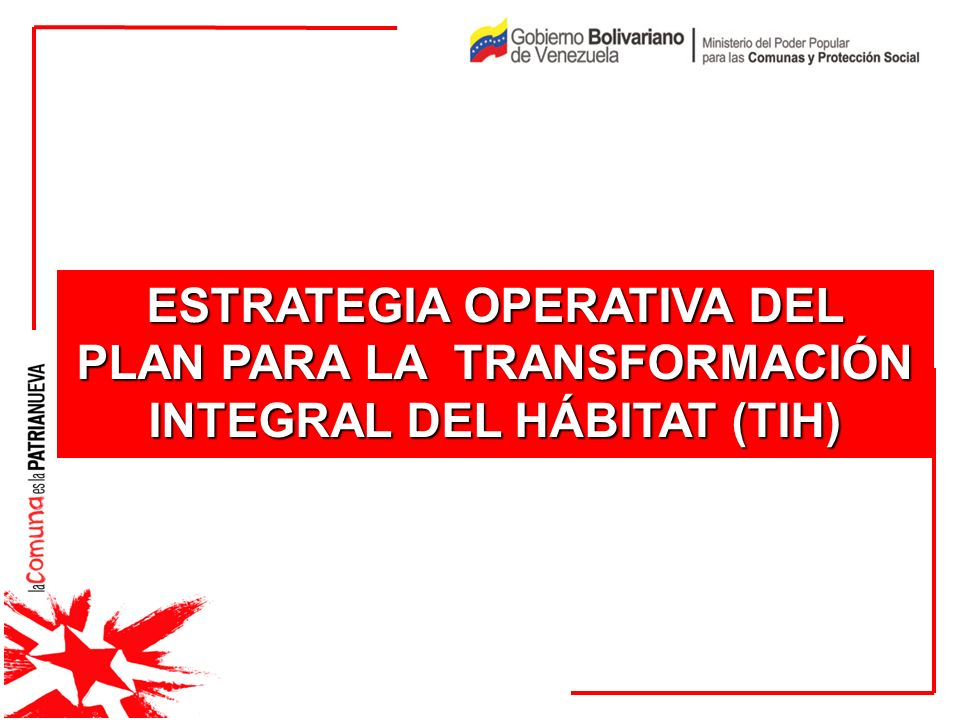 ESTRATEGIA OPERATIVA DEL PLAN PARA LA TRANSFORMACIÓN INTEGRAL DEL HÁBITAT (TIH)