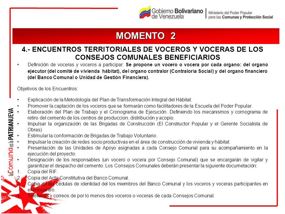 4.- ENCUENTROS TERRITORIALES DE VOCEROS Y VOCERAS DE LOS CONSEJOS COMUNALES BENEFICIARIOS Definición de voceras y voceros a participar: Se propone un