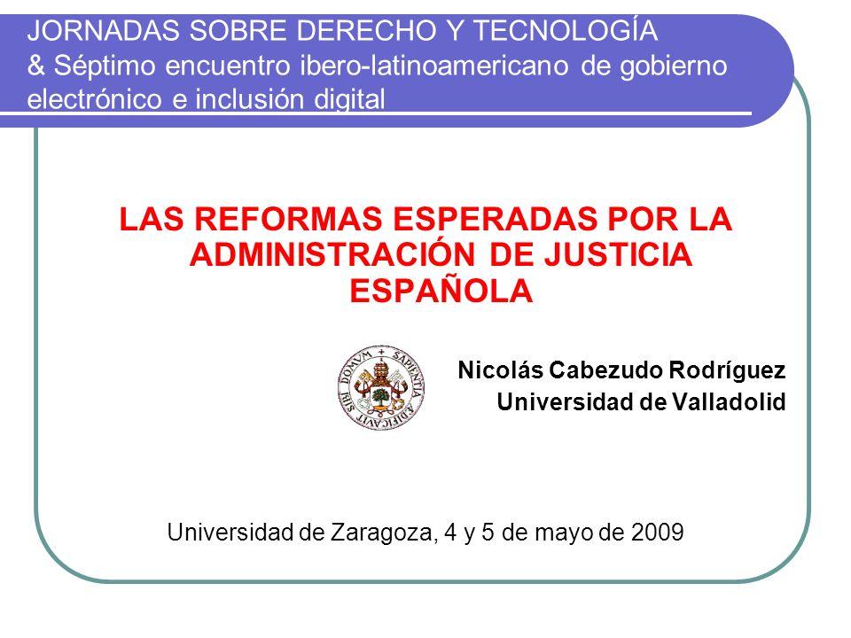 JORNADAS SOBRE DERECHO Y TECNOLOGÍA & Séptimo encuentro ibero-latinoamericano de gobierno electrónico e inclusión digital LAS REFORMAS ESPERADAS POR L