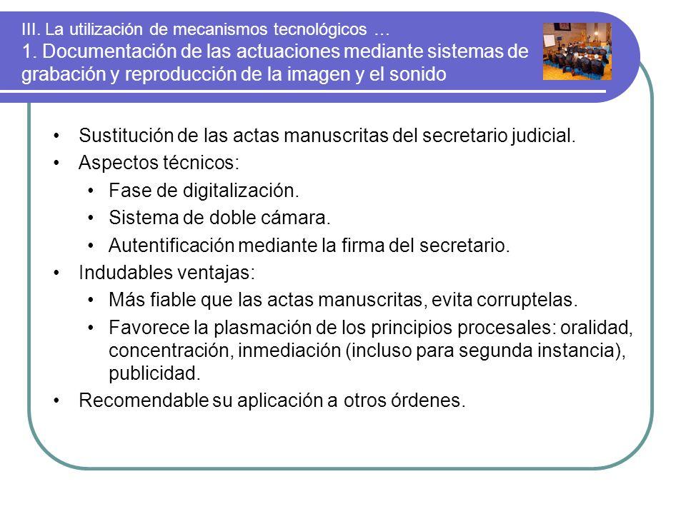 III. La utilización de mecanismos tecnológicos … 1. Documentación de las actuaciones mediante sistemas de grabación y reproducción de la imagen y el s
