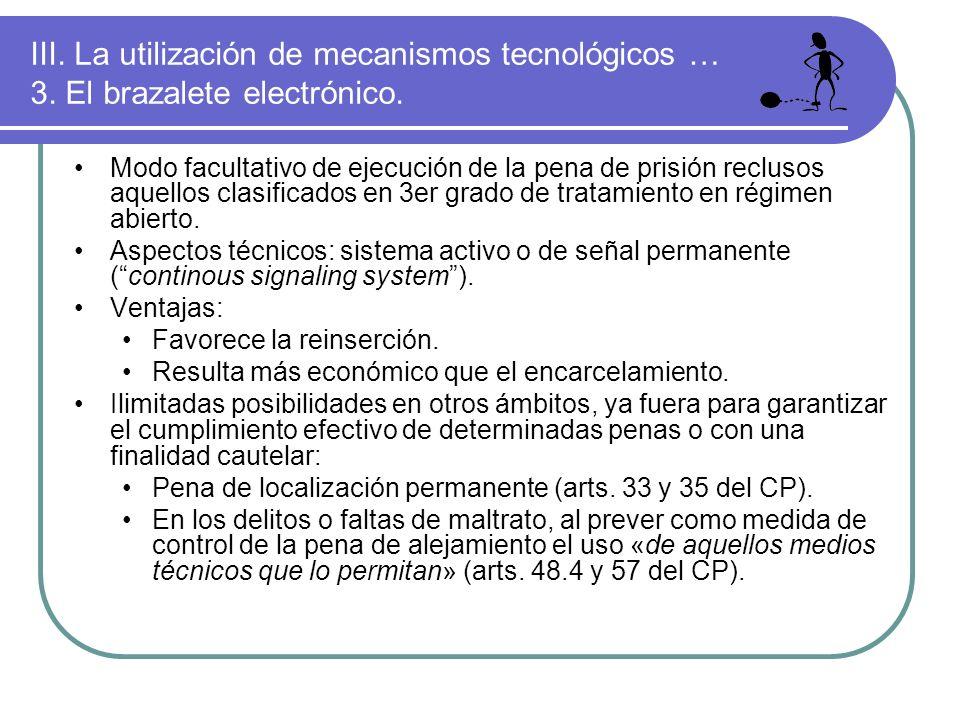 III. La utilización de mecanismos tecnológicos … 3. El brazalete electrónico. Modo facultativo de ejecución de la pena de prisión reclusos aquellos cl