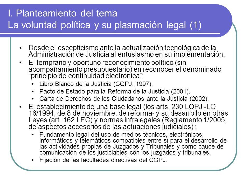 I. Planteamiento del tema La voluntad política y su plasmación legal (1) Desde el escepticismo ante la actualización tecnológica de la Administración