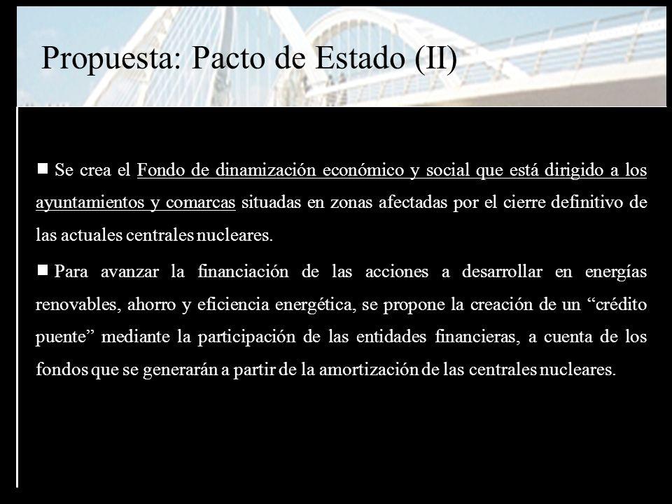 Plan Puente Se mantiene el criterio de amortización de las centrales nucleares a 30 años (práctica habitual de las compañías hasta el ejercicio 2003-2004) Se establece un periodo de actividad de 5 años a partir de la amortización de las centrales, bajo dos condiciones: a) que los aspectos técnicos y de seguridad lo permitan b) que se distribuyan los gastos de amortización de las centrales (que dejan de producirse) de la siguiente manera: Los Fondos serán coordinados por el Gobierno central, controlados anualmente por el Parlamento Español y gestionados por las CCAA correspondientes.