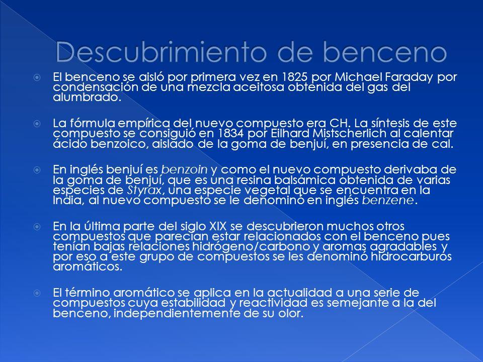 El benceno se aisló por primera vez en 1825 por Michael Faraday por condensación de una mezcla aceitosa obtenida del gas del alumbrado. La fórmula emp