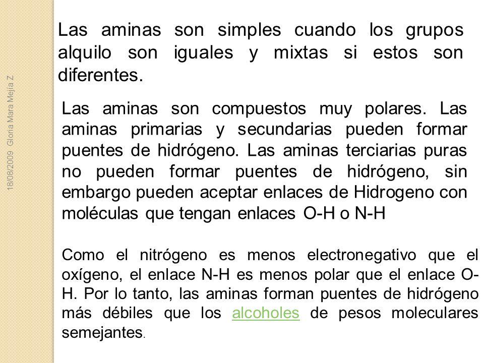 Las aminas son simples cuando los grupos alquilo son iguales y mixtas si estos son diferentes. Las aminas son compuestos muy polares. Las aminas prima