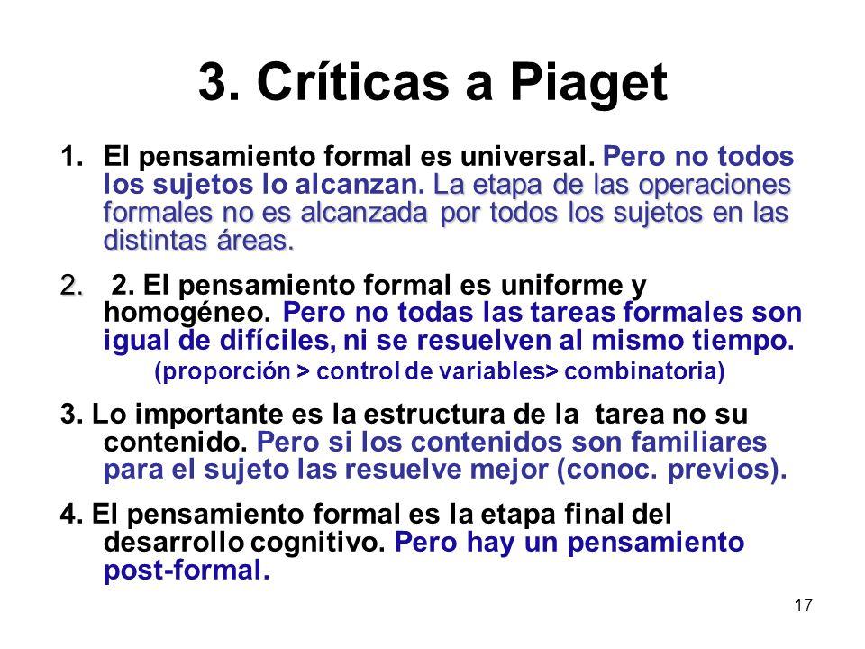 16 Etapa del pensamiento formal (a partir de los 11-12 años) (3) Los sujetos pasarían por una subetapa inicial de adquisición parcial y progresiva de