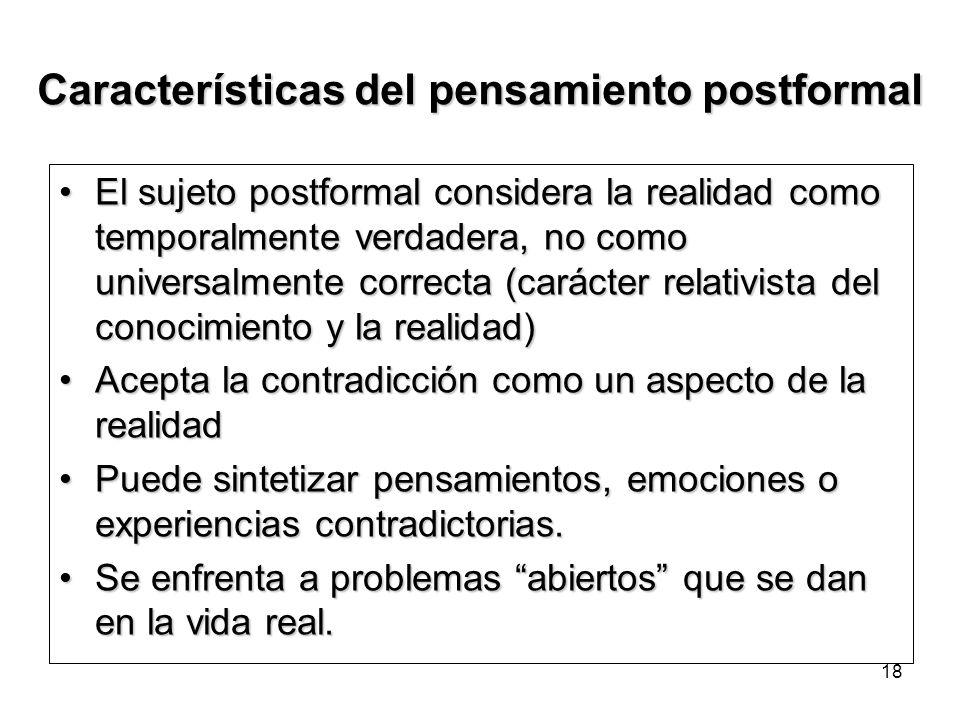 17 3. Críticas a Piaget La etapa de las operaciones formales no es alcanzada por todos los sujetos en las distintas áreas. 1.El pensamiento formal es