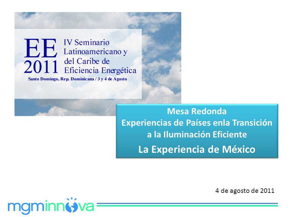 Mesa Redonda Experiencias de Países enla Transición a la Iluminación Eficiente La Experiencia de México Mesa Redonda Experiencias de Países enla Trans