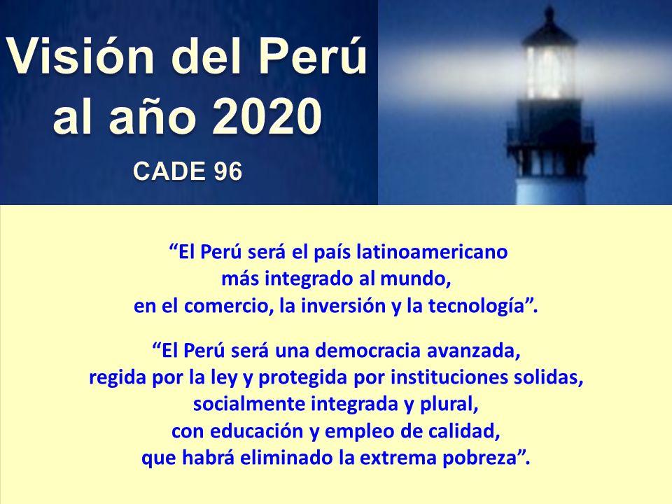 El Perú será el país latinoamericano más integrado al mundo, en el comercio, la inversión y la tecnología. El Perú será una democracia avanzada, regid