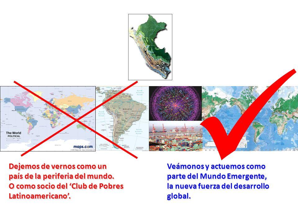 Dejemos de vernos como un país de la periferia del mundo. O como socio del Club de Pobres Latinoamericano. Veámonos y actuemos como parte del Mundo Em