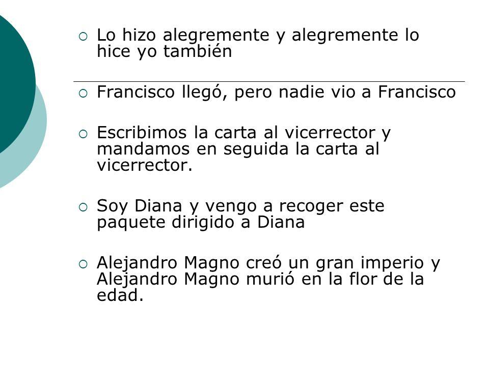 En los siguientes enunciados sustituye las palabras repetidas, ocupando los mecanismos de cohesión Llegaron a casa y en casa se quedaron Vivo en San Cristóbal y en San Cristóbal también trabajo Nació en 1970.