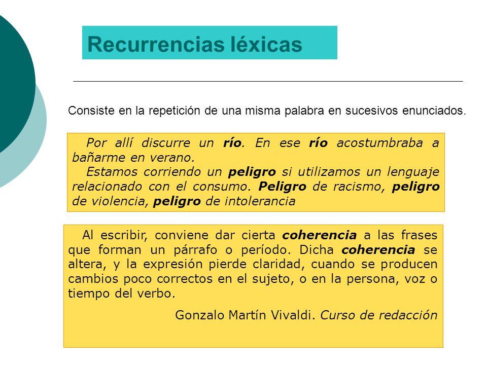 1. Repetición o recurrencia Cohesión Es un mecanismo que consiste en la repetición de un elemento a lo largo del texto.