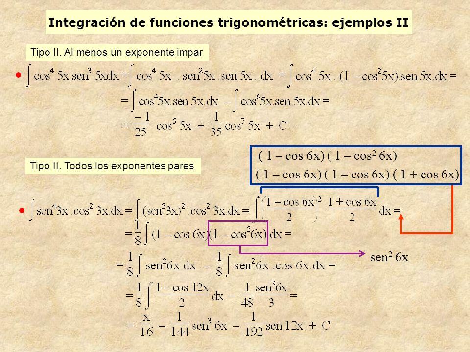 Integración de funciones trigonométricas: ejemplos II Tipo II.
