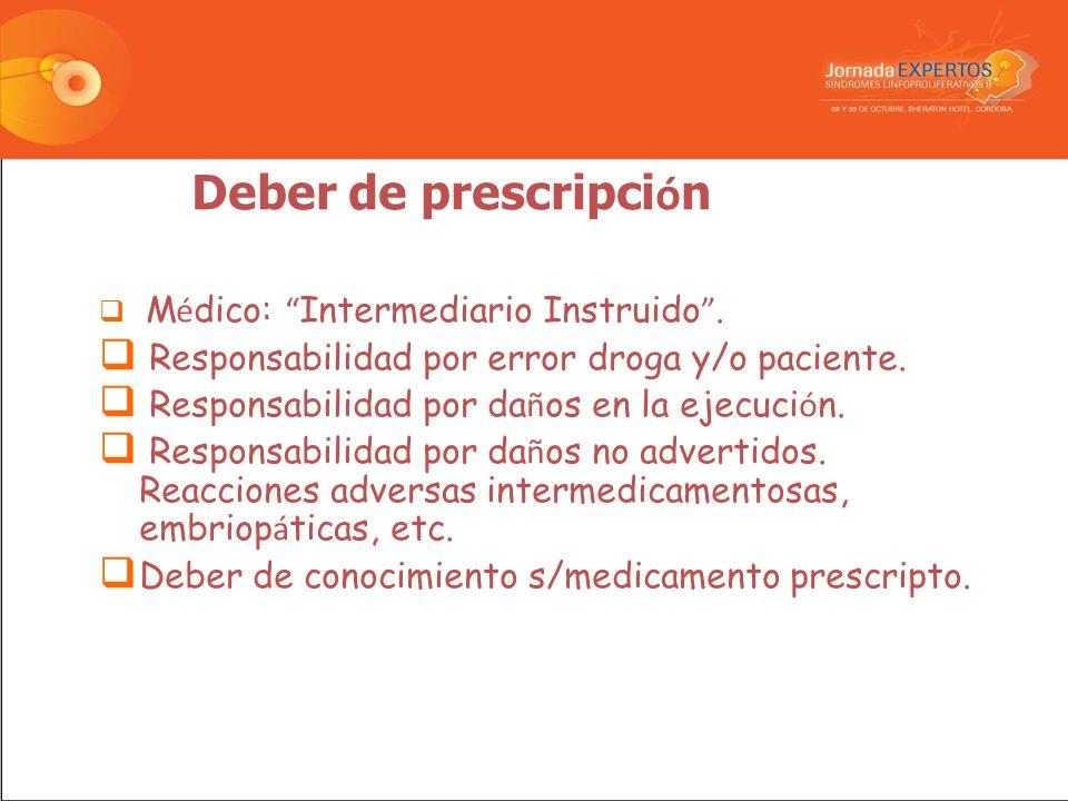Deber de prescripci ó n M é dico: Intermediario Instruido.