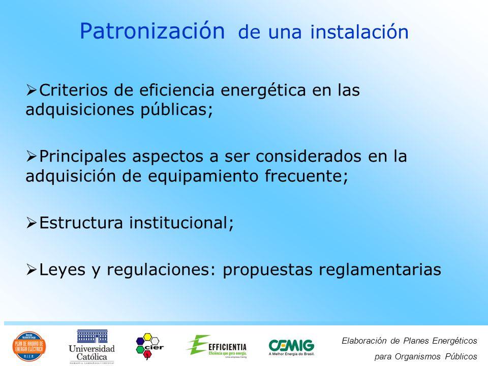 Elaboración de Planes Energéticos para Organismos Públicos Patronización de una instalación Criterios de eficiencia energética en las adquisiciones pú