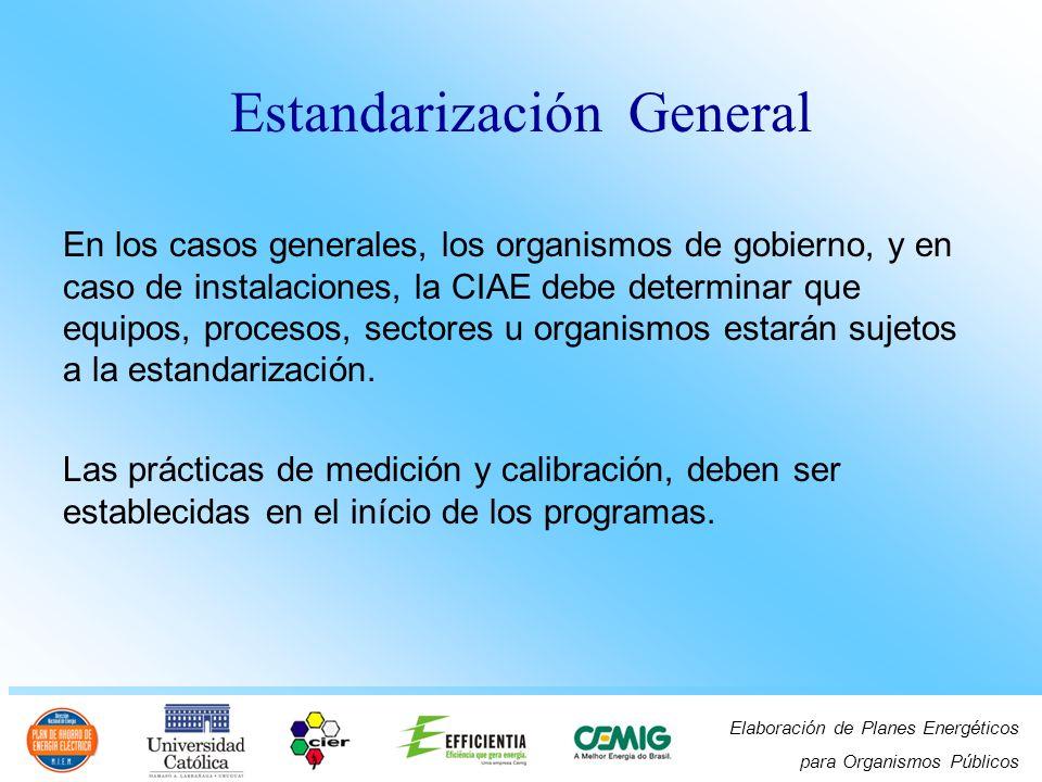 Elaboración de Planes Energéticos para Organismos Públicos En los casos generales, los organismos de gobierno, y en caso de instalaciones, la CIAE deb