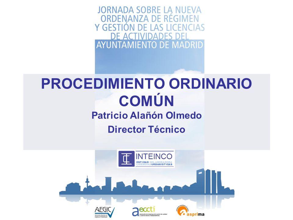 PROCEDIMIENTO ORDINARIO COMÚN Patricio Alañón Olmedo Director Técnico