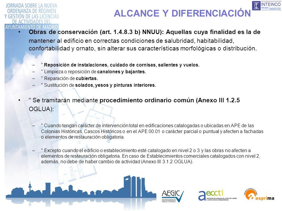 ALCANCE Y DIFERENCIACIÓN Obras de conservación (art. 1.4.8.3 b) NNUU): Aquellas cuya finalidad es la de mantener al edificio en correctas condiciones