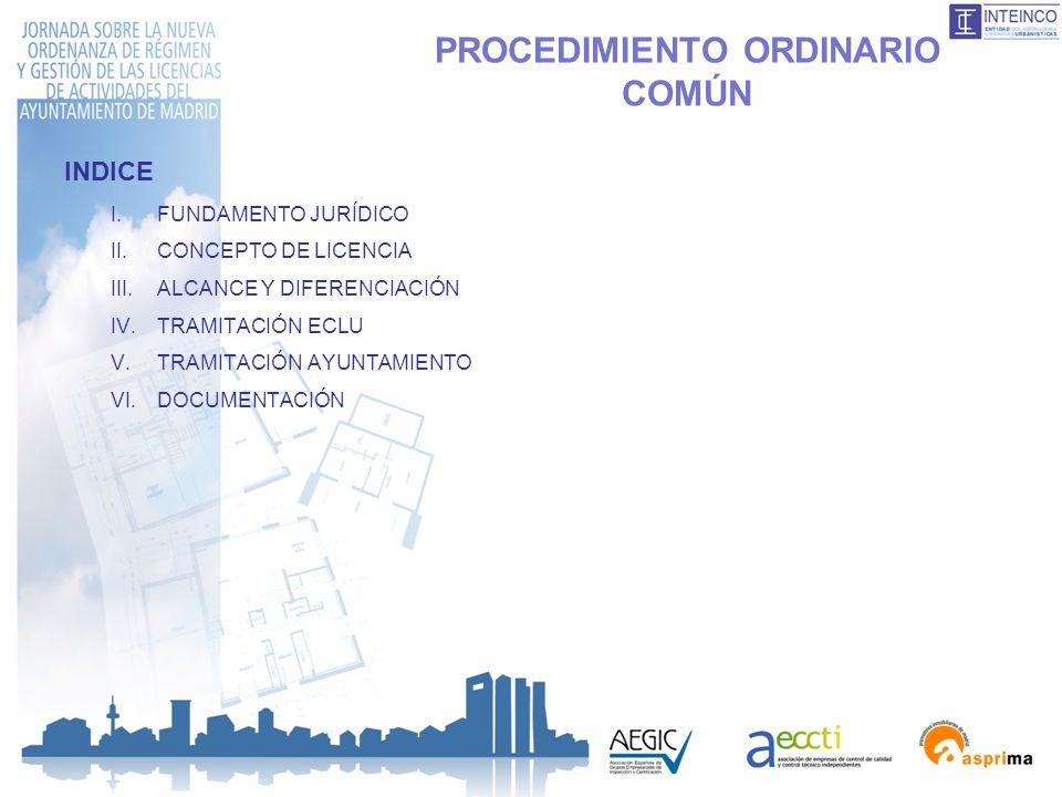 PROCEDIMIENTO ORDINARIO COMÚN INDICE I.FUNDAMENTO JURÍDICO II.CONCEPTO DE LICENCIA III.ALCANCE Y DIFERENCIACIÓN IV.TRAMITACIÓN ECLU V.TRAMITACIÓN AYUN