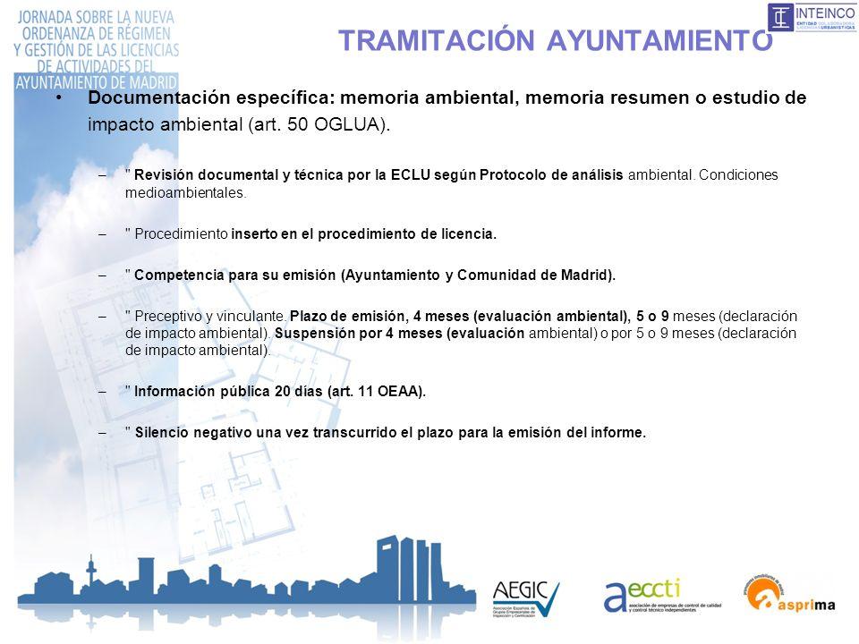 TRAMITACIÓN AYUNTAMIENTO Documentación específica: memoria ambiental, memoria resumen o estudio de impacto ambiental (art. 50 OGLUA). –